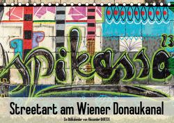 Streetart am Wiener DonaukanalAT-Version (Tischkalender 2021 DIN A5 quer) von Bartek,  Alexander