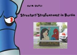 Streetart / Straßenkunst in Berlin von Staffel,  Kai M.