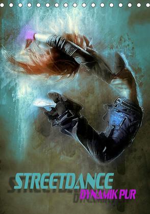 Streetdance – Dynamik pur (Tischkalender 2019 DIN A5 hoch) von Bleicher,  Renate