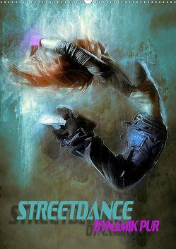 Streetdance – Dynamik pur (Wandkalender 2019 DIN A2 hoch) von Bleicher,  Renate