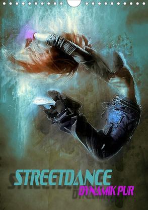 Streetdance – Dynamik pur (Wandkalender 2019 DIN A4 hoch) von Bleicher,  Renate
