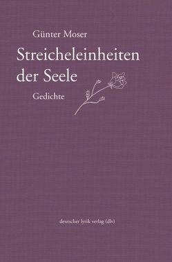 Streicheleinheiten der Seele von Moser,  Günter