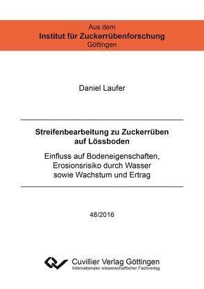 Streifenbearbeitung zu Zuckerrüben auf Lössboden von Laufer, Daniel