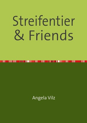 Streifentier & Friends von Vilz,  Angela
