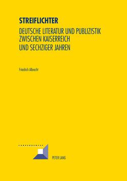 Streiflichter von Albrecht,  Friedrich