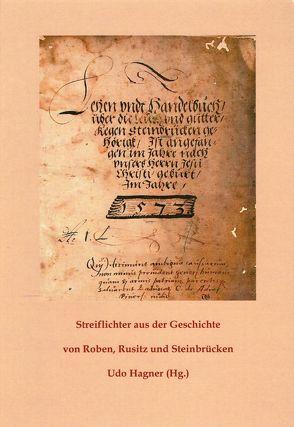 Streiflichter aus der Geschichte von Roben, Rusitz und Steinbrücken von Hagner,  Udo