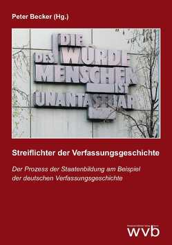 Streiflichter der Verfassungsgeschichte von Becker,  Peter, Bliese,  Theresa, Christoph,  Michael