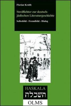 Streiflichter zur deutsch-jüdischen Literaturgeschichte von Krobb,  Florian
