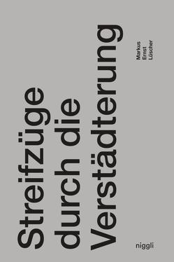 Streifzüge durch die Verstädterung von Lüscher,  Markus Ernst