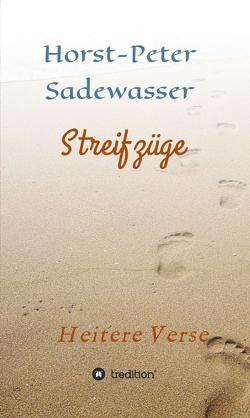 Streifzüge von Sadewasser,  Horst-Peter