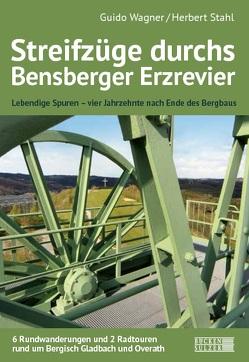 Streifzüge durch das Bergische Erzrevier von Wagner,  Guido
