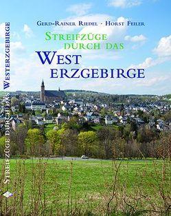 Streifzüge durch das Westerzgebirge von Feiler,  Horst, Riedel,  Gerd-Rainer