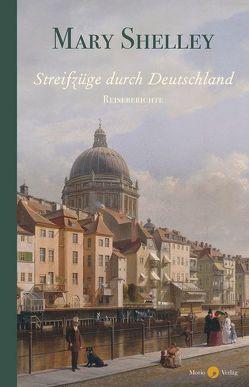 Streifzüge durch Deutschland von Klein,  Michael, Shelley,  Mary