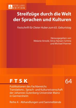 Streifzüge durch die Welt der Sprachen und Kulturen von Arnold,  Melanie, Hansen-Schirra,  Silvia, Poerner,  Michael