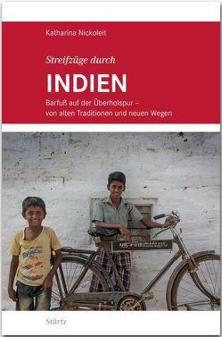Streifzüge durch INDIEN – Barfuß auf der Überholspur von Nickoleit,  Katharina