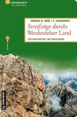 Streifzüge durchs Werdenfelser Land von Bräu,  Andreas M.