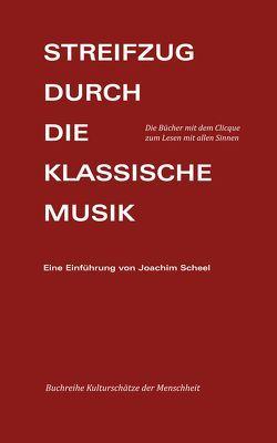 Streifzug durch die Klassische Musik 1 + 2 von Scheel,  Joachim