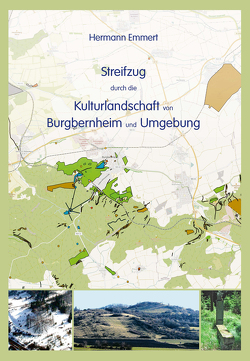 Streifzug durch die Kulturlandschaft von Burgbernheim und Umgebung von Emmert,  Hermann
