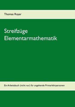 Streifzüge Elementarmathematik von Royar,  Thomas