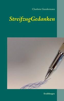 StreifzugGedanken von Gundermann,  Charlotte