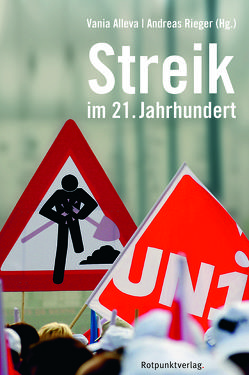 Streik im 21. Jahrhundert von Alleva,  Vania, Hug,  Ralph, Rechsteiner,  Paul, Rieger,  Andreas