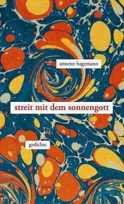 Streit mit dem Sonnengott von Annette,  Hagemann