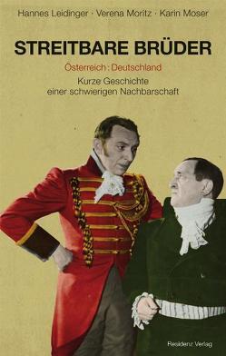 Streitbare Brüder von Leidinger,  Hannes, Moritz,  Karin, Moser,  Karin