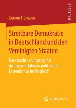 Streitbare Demokratie in Deutschland und den Vereinigten Staaten von Flümann,  Gereon
