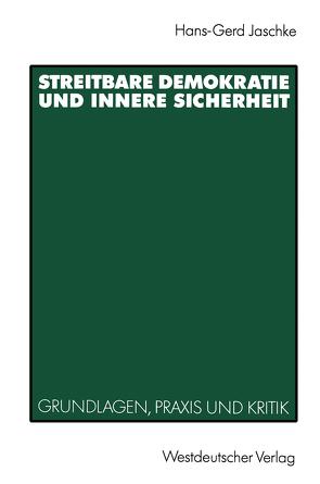 Streitbare Demokratie und Innere Sicherheit von Jaschke,  Hans-Gerd