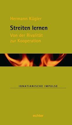 Streiten lernen von Kiechle,  Stefan, Kügler,  Hermann, Lambert,  Willi, Müller,  Martin