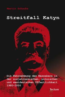 Streitfall Katyn von Schaubs,  Martin