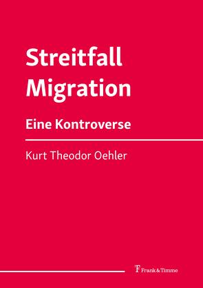 Streitfall Migration von Oehler,  Kurt Theodor
