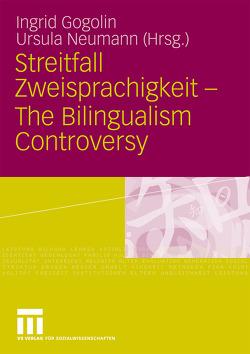 Streitfall Zweisprachigkeit – The Bilingualism Controversy von Gogolin,  Ingrid, Neumann,  Ursula
