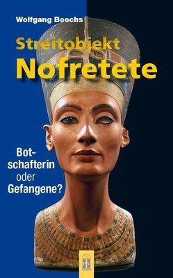 Streitobjekt Nofretete von Boochs,  Wolfgang