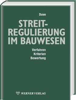 Streitregulierung im Bauwesen von Duve,  Helmuth