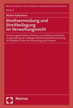 Streitvermeidung und Streitbeilegung im Verwaltungsrecht von Kaltenborn,  Markus