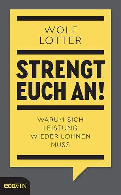 Strengt euch an! von Lotter,  Wolf