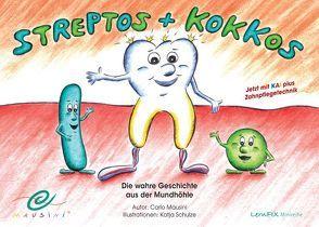"""""""Streptos + Kokkos"""" Die wahre Geschichte aus der Mundhöhle von Mausini,  Carlo, Schulze,  Katja"""