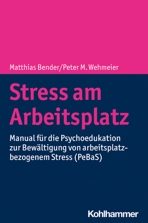 Stress am Arbeitsplatz von Bender,  Matthias, Helfrich,  Adriane, Illig,  Maja, Wehmeier,  Peter M.
