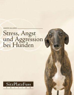 Stress, Angst und Aggression bei Hunden von Hallgren,  Anders