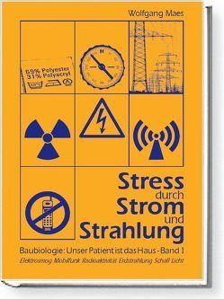 Stress durch Strom und Strahlung von Maes,  Wolfgang