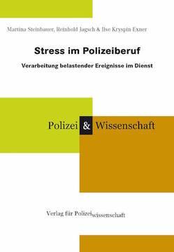Stress im Polizeiberuf von Jagsch,  Reinhold, Kryspin-Exner,  Ilse, Steinbauer,  Martina