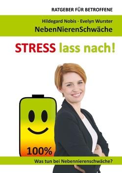 STRESS lass nach! von Nobis,  Hildegard, Wurster,  Evelyn