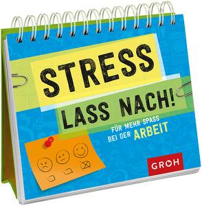 Stress lass nach von Groh,  Joachim