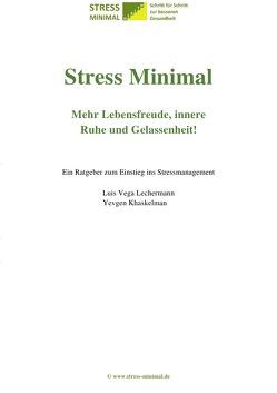 Stress Minimal. Dazu der von Krankenkassen geförderte Online-Gesundheitskurs. von Khaskelman,  Yevgen, Vega Lechermann,  Luis