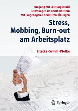 Stress, Mobbing und Burn-out am Arbeitsplatz von Litzcke,  Sven, Pletke,  Matthias, Schuh,  Horst