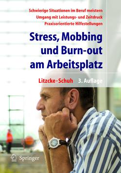 Stress, Mobbing und Burn-out am Arbeitsplatz von Litzcke,  Sven, Schuh,  Horst