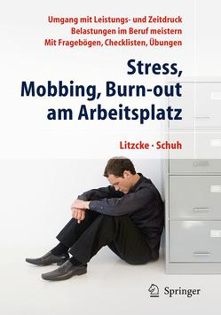 Stress, Mobbing und Burn-out am Arbeitsplatz von Litzcke,  Sven Max, Schuh,  Horst