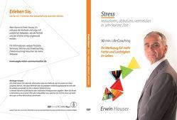 Stress reduzieren, abbauen, vermeiden in sehr kurzer Zeit von Hauser,  Erwin