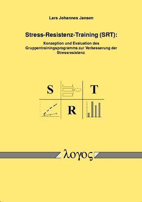 Stress-Resistenz-Training (SRT): Konzeption und Evaluation des Gruppentrainingsprogramms zur Verbesserung der Stressresistenz von Jansen,  Lars Johannes